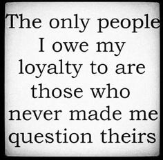 Loyalty Is The New Slavery.