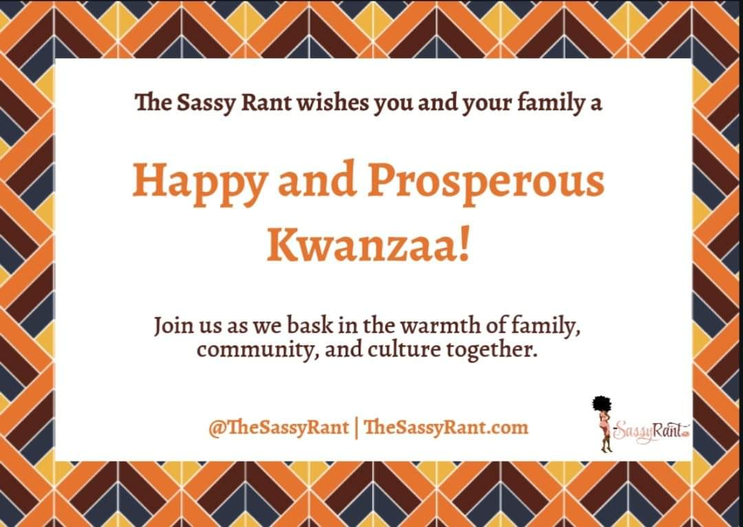 The Sassy Rant Wishes You a Happy Kwanzaa!